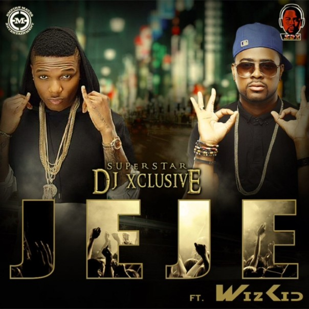 DJ-Xclusive-Jeje-ft.-Wizkid